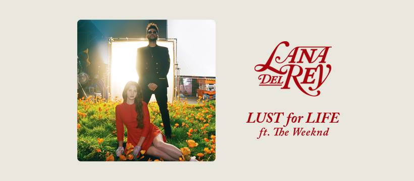 Lana Del Rey – Lust For Life ft. The Weeknd