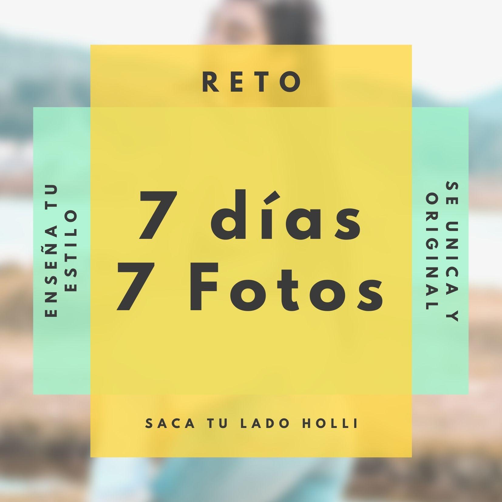 💫📷 Reto 7 días, 7 Fotos 💫📷